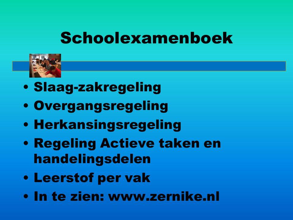 Schoolexamenboek Slaag-zakregeling Overgangsregeling Herkansingsregeling Regeling Actieve taken en handelingsdelen Leerstof per vak In te zien: www.ze