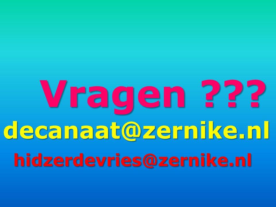Vragen ??? decanaat@zernike.nl hidzerdevries@zernike.nl