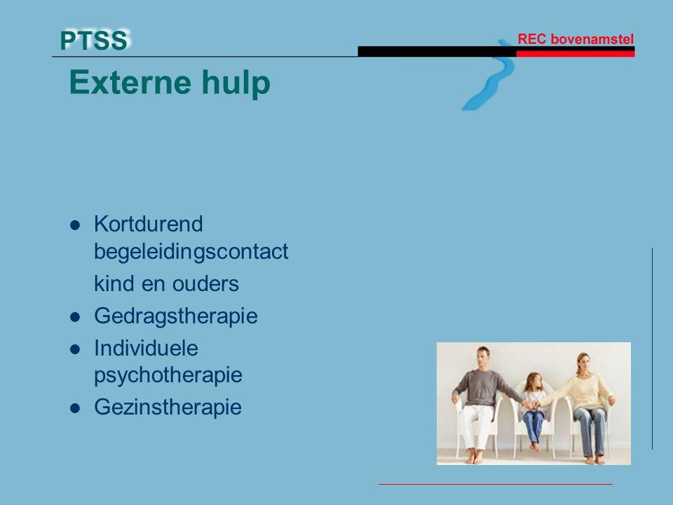 PTSS Externe hulp Kortdurend begeleidingscontact kind en ouders Gedragstherapie Individuele psychotherapie Gezinstherapie