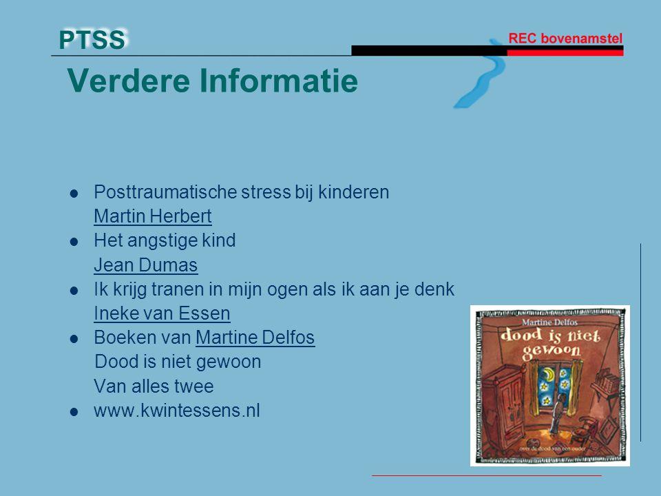 PTSS Verdere Informatie Posttraumatische stress bij kinderen Martin Herbert Het angstige kind Jean Dumas Ik krijg tranen in mijn ogen als ik aan je de