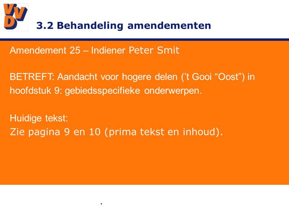 """3.2 Behandeling amendementen. Amendement 25 – Indiener Peter Smit BETREFT: Aandacht voor hogere delen ('t Gooi """"Oost"""") in hoofdstuk 9: gebiedsspecifie"""