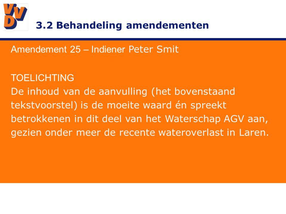 3.2 Behandeling amendementen Amendement 25 – Indiener Peter Smit TOELICHTING De inhoud van de aanvulling (het bovenstaand tekstvoorstel) is de moeite