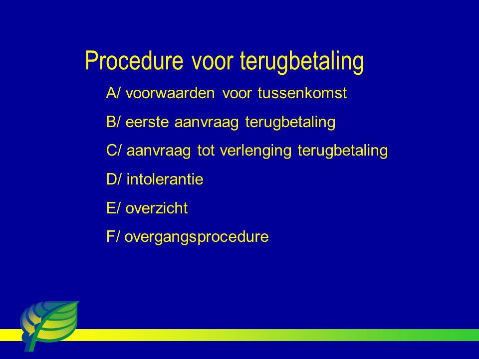 A/ voorwaarden voor tussenkomst B/ eerste aanvraag terugbetaling C/ aanvraag tot verlenging terugbetaling D/ intolerantie E/ overzicht F/ overgangspro