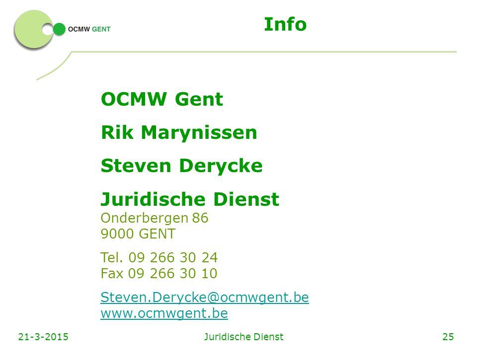 Info Juridische Dienst2521-3-2015 OCMW Gent Rik Marynissen Steven Derycke Juridische Dienst Onderbergen 86 9000 GENT Tel.