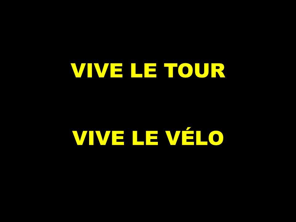 VIVE LE TOUR VIVE LE VÉLO