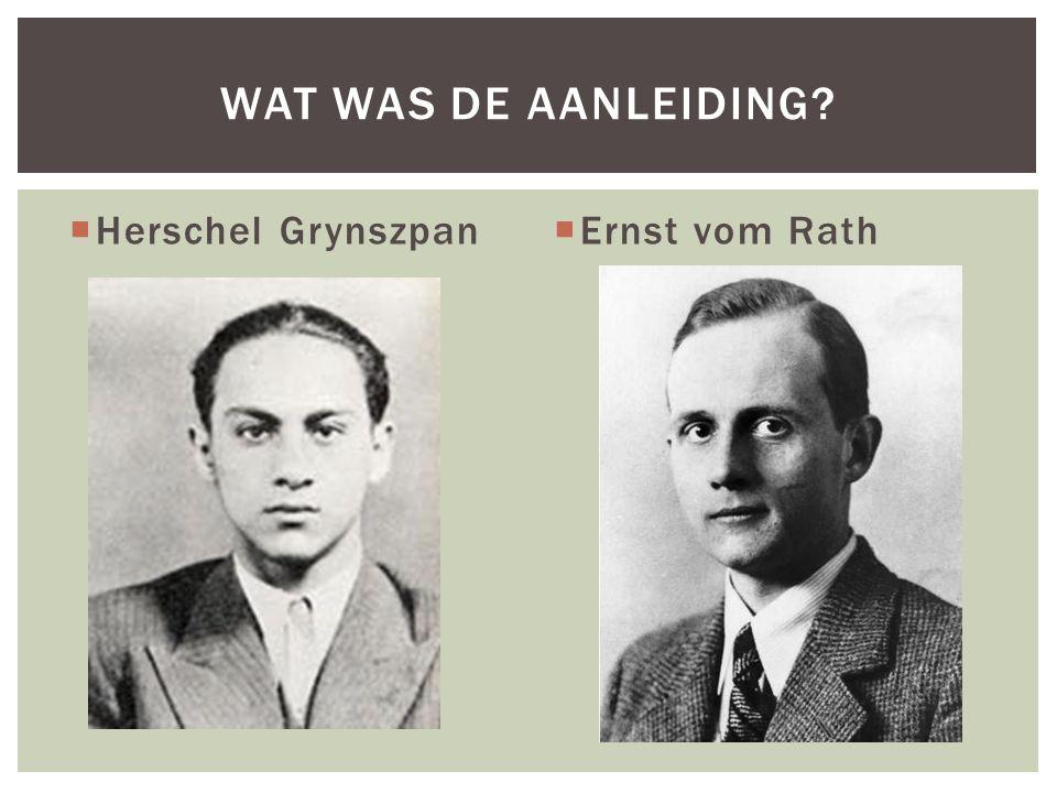  Herschel Grynszpan  Ernst vom Rath WAT WAS DE AANLEIDING?
