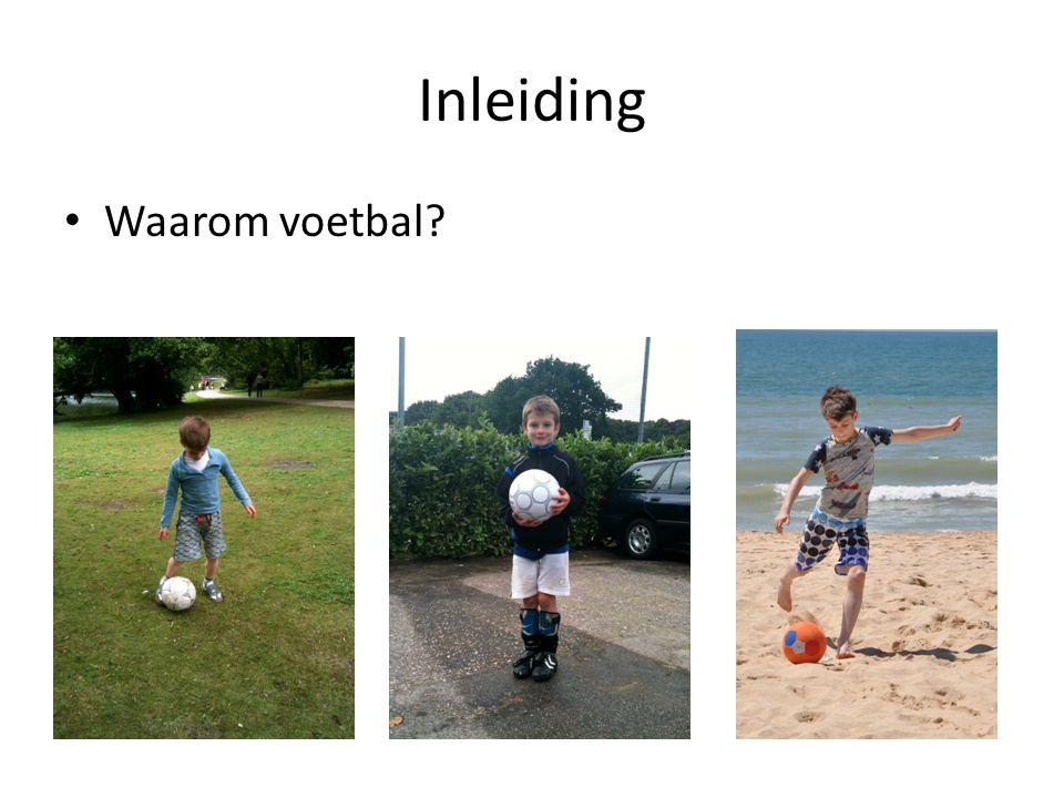 Inleiding Waarom voetbal?