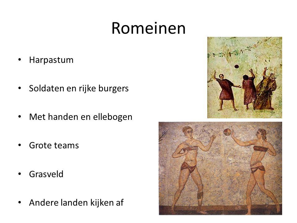 Romeinen Harpastum Soldaten en rijke burgers Met handen en ellebogen Grote teams Grasveld Andere landen kijken af
