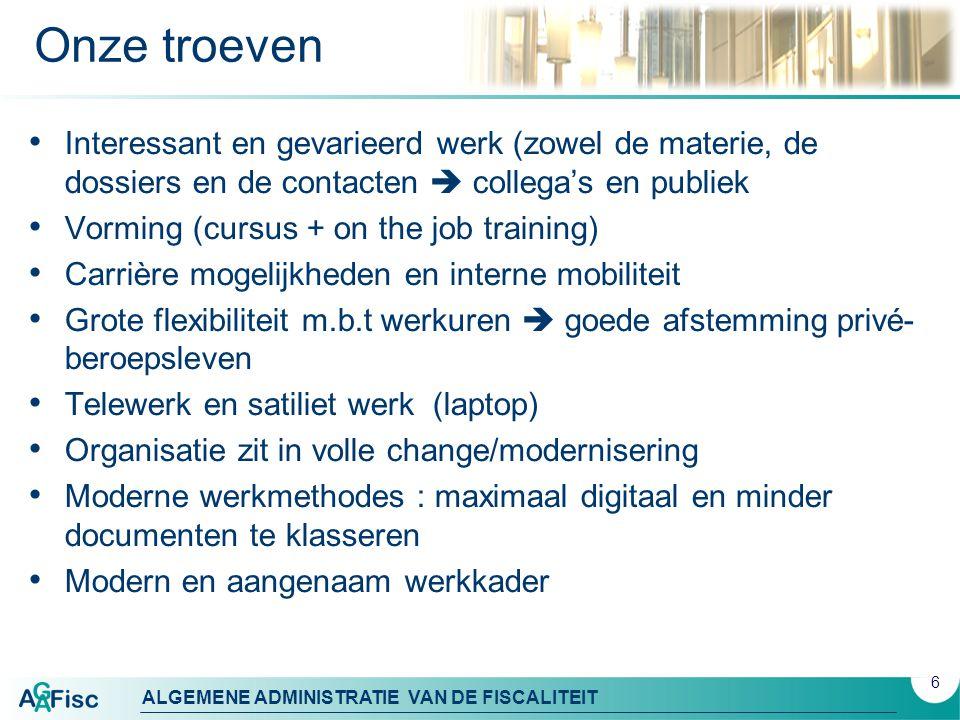 ALGEMENE ADMINISTRATIE VAN DE FISCALITEIT Vacante betrekkingen Actueel  Antwerpen 6 (2 GO, 3 KMO, 1 P)  Aarlen 1 KMO  Braschaat 3 KMO  Leuven 1 GO  Turnhout 2 (1 KMO en 1 P)  Vilvoorde 2 (KMO) In de toekomst .