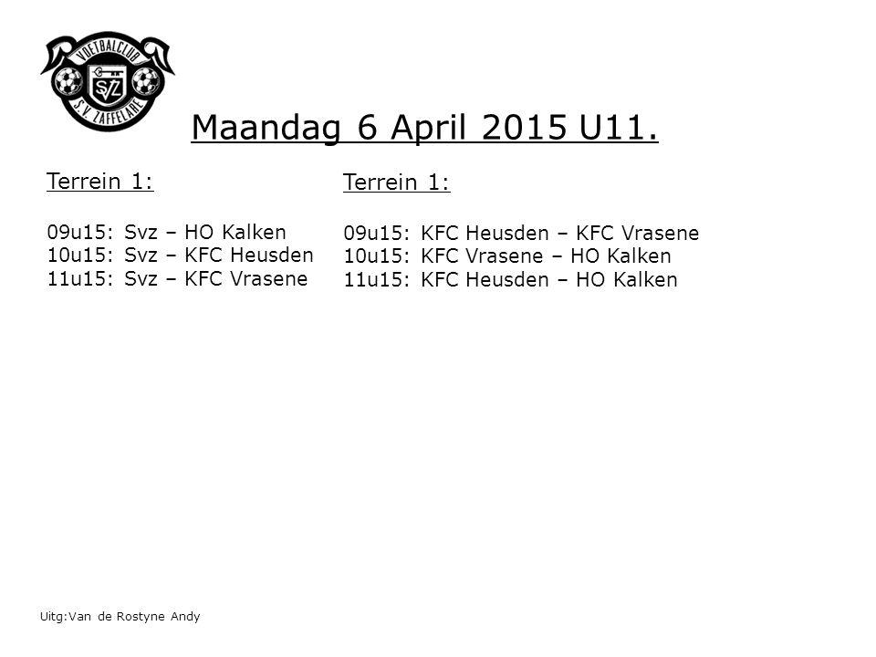 Uitg:Van de Rostyne Andy Maandag 6 April 2015 U11. Terrein 1: 09u15: Svz – HO Kalken 10u15: Svz – KFC Heusden 11u15: Svz – KFC Vrasene Terrein 1: 09u1