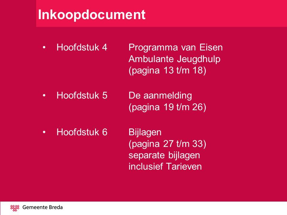 Inkoopdocument Hoofdstuk 4 Programma van Eisen Ambulante Jeugdhulp (pagina 13 t/m 18) Hoofdstuk 5De aanmelding (pagina 19 t/m 26) Hoofdstuk 6Bijlagen