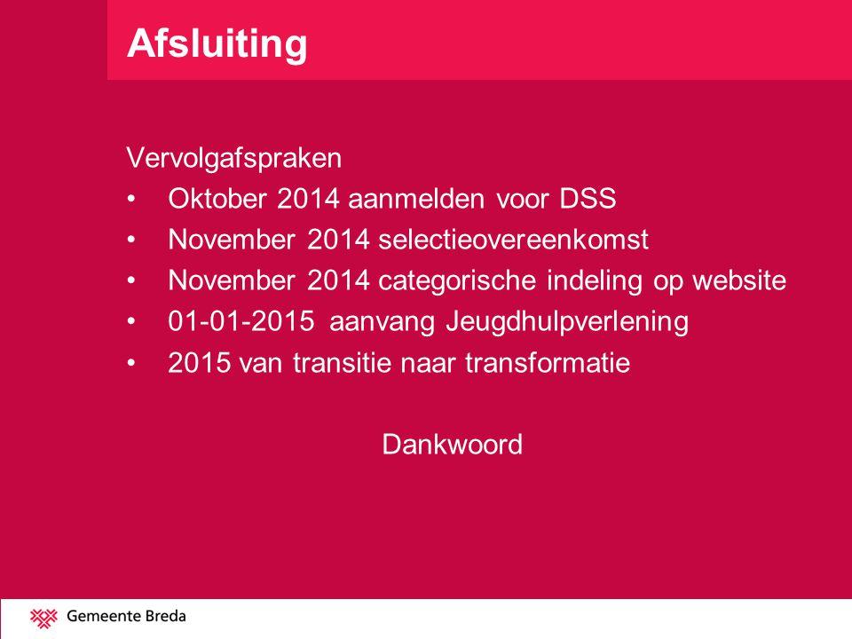 Afsluiting Vervolgafspraken Oktober 2014 aanmelden voor DSS November 2014 selectieovereenkomst November 2014 categorische indeling op website 01-01-20