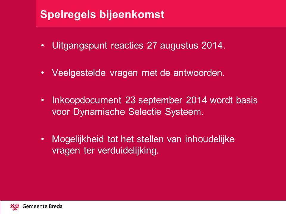 Spelregels bijeenkomst Uitgangspunt reacties 27 augustus 2014. Veelgestelde vragen met de antwoorden. Inkoopdocument 23 september 2014 wordt basis voo