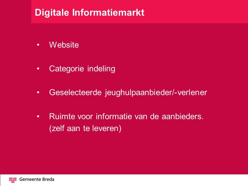 Digitale Informatiemarkt Website Categorie indeling Geselecteerde jeughulpaanbieder/-verlener Ruimte voor informatie van de aanbieders. (zelf aan te l
