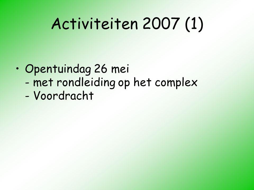 Activiteiten 2007 (1) Opentuindag 26 mei - met rondleiding op het complex - Voordracht