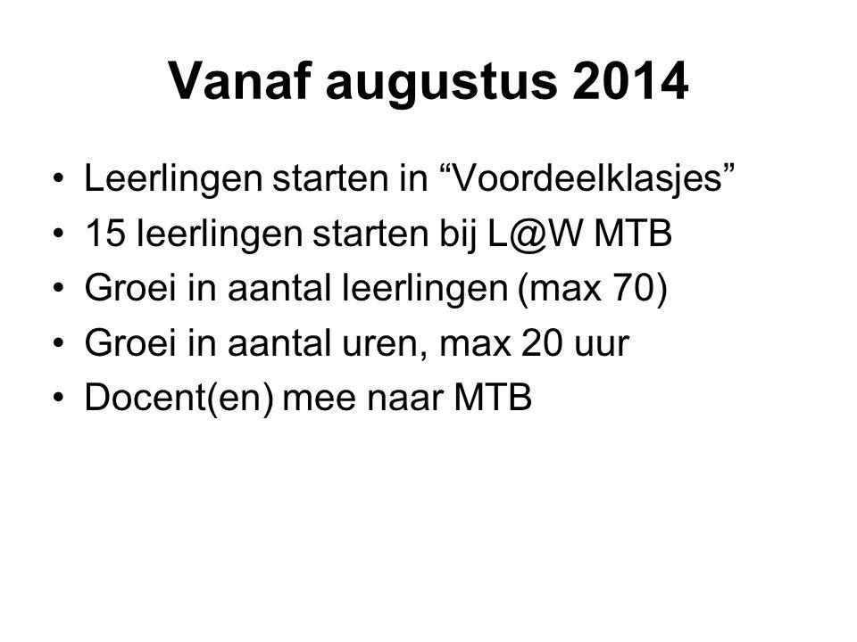 """Vanaf augustus 2014 Leerlingen starten in """"Voordeelklasjes"""" 15 leerlingen starten bij L@W MTB Groei in aantal leerlingen (max 70) Groei in aantal uren"""