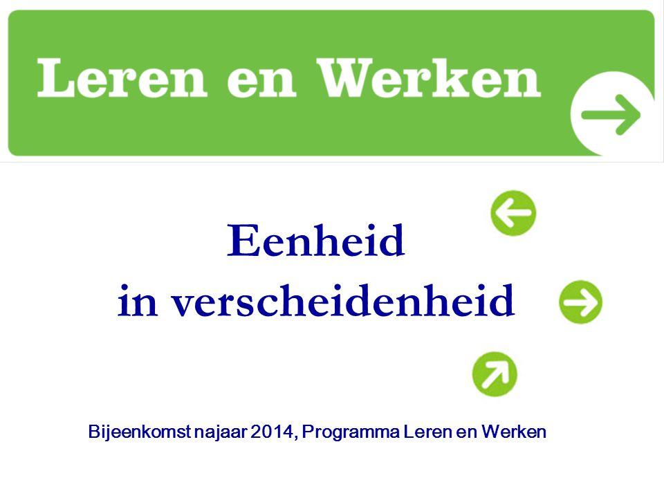 Eenheid in verscheidenheid Bijeenkomst najaar 2014, Programma Leren en Werken