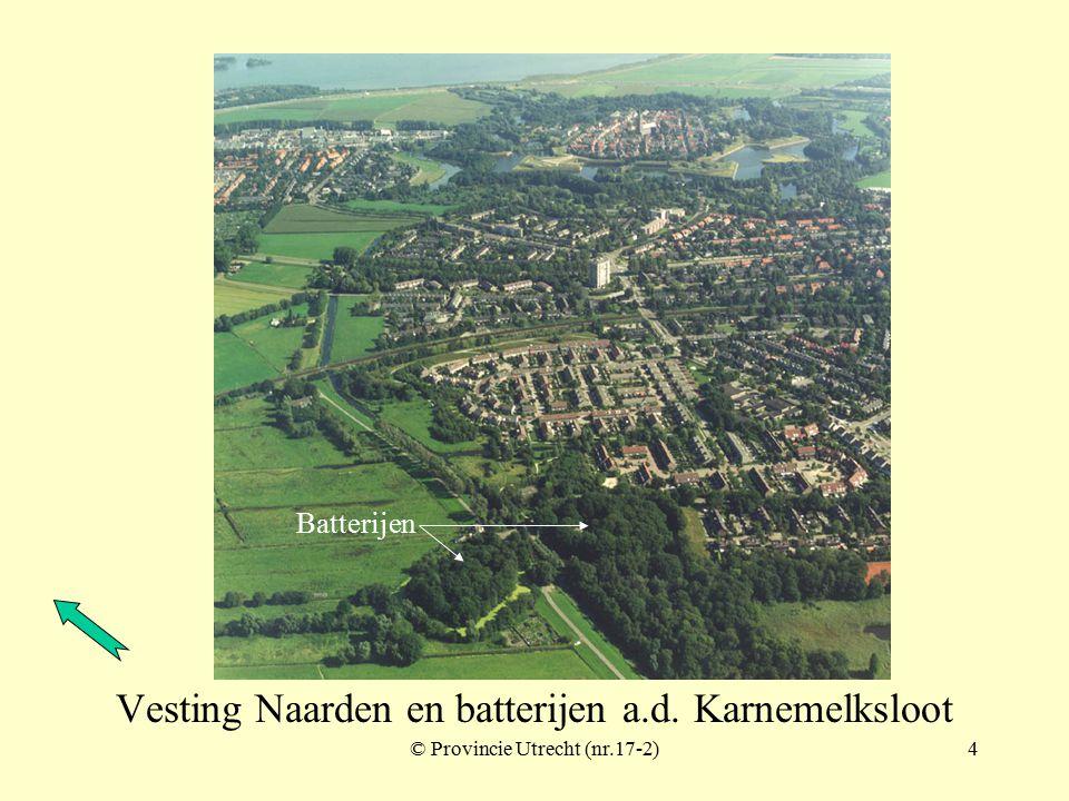 © Provincie Utrecht (nr.18-1)3 Vesting Naarden Fort Ronduit Bastion Katten Bastion Oranje Bastion Promers Bastion TurfpoortBastion Nieuw-Molen Bastion