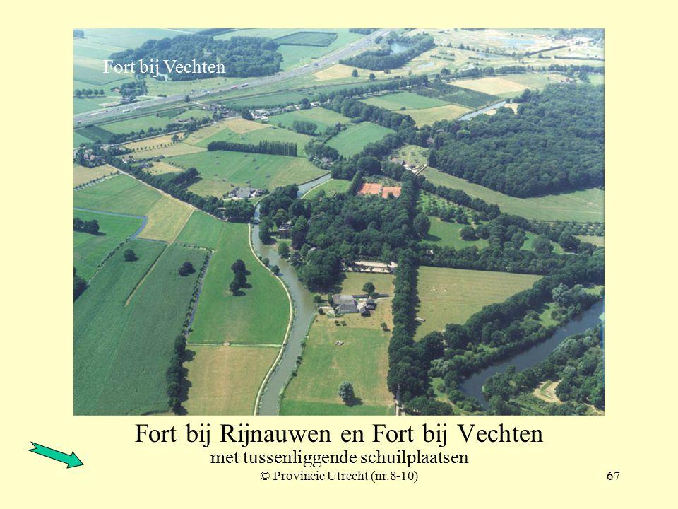 © Provincie Utrecht (nr.8-12)66 Fort bij Rijnauwen Fort bij Vechten