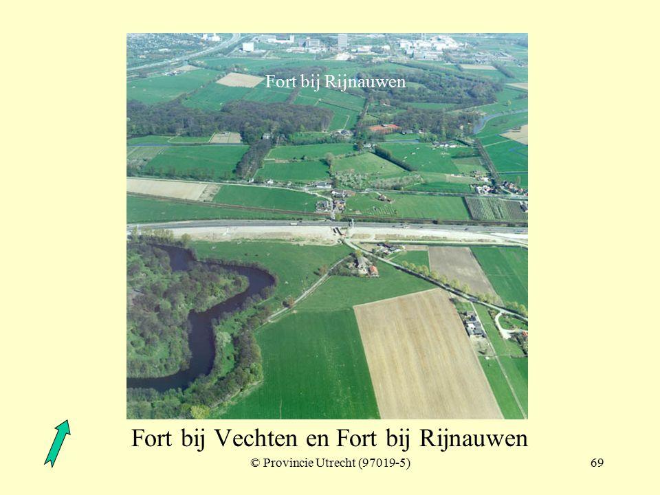 © Provincie Utrecht (nr.11-3)68 Fort bij Vechten en Fort bij Rijnauwen Fort bij Rijnauwen