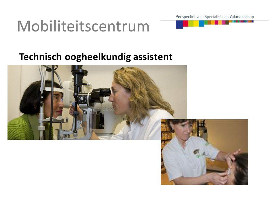 Mobiliteitscentrum Technisch oogheelkundig assistent