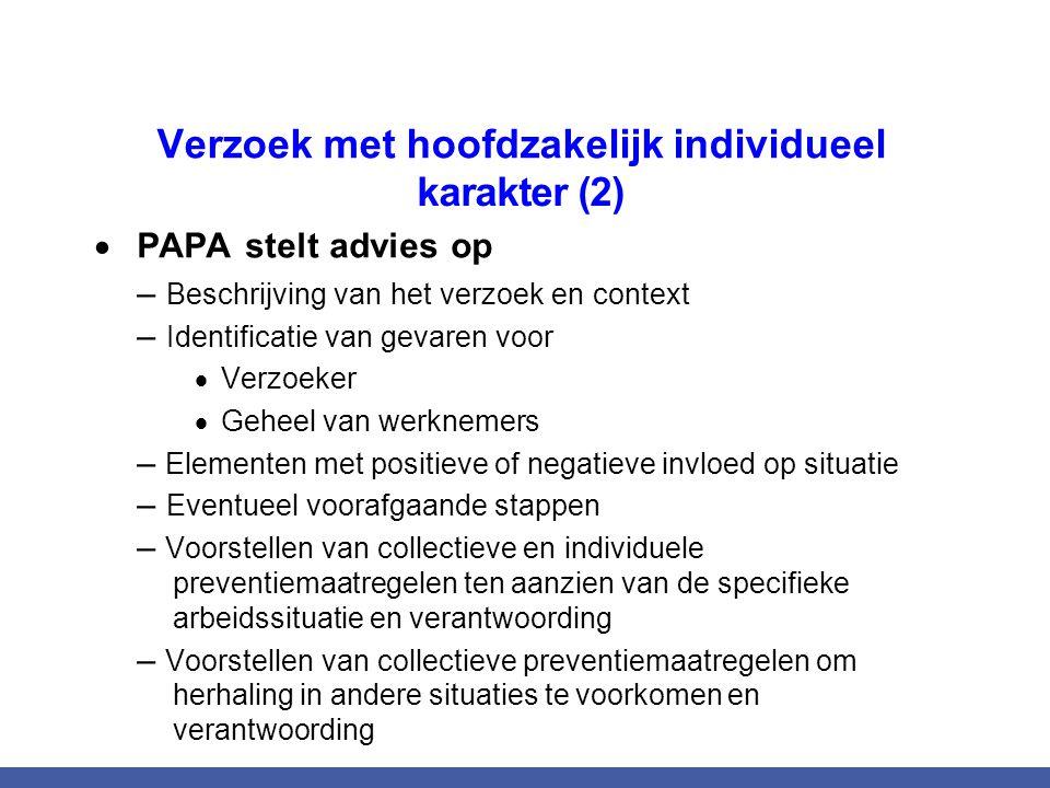 Verzoek met hoofdzakelijk individueel karakter (2)  PAPA stelt advies op – Beschrijving van het verzoek en context – Identificatie van gevaren voor 