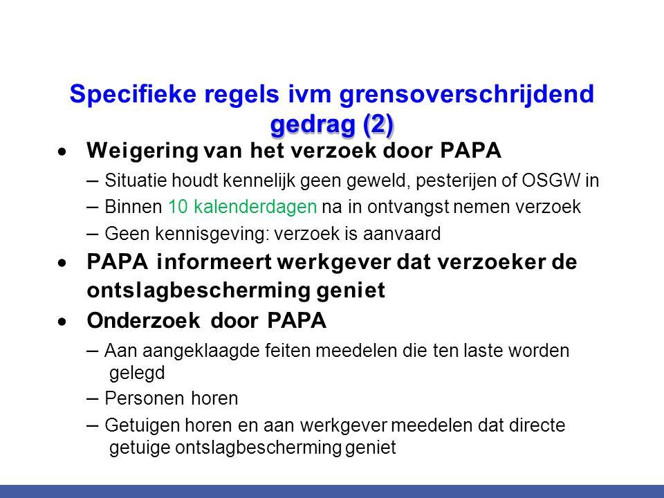 Specifieke regels ivm grensoverschrijdend gedrag (2)  Weigering van het verzoek door PAPA – Situatie houdt kennelijk geen geweld, pesterijen of OSGW