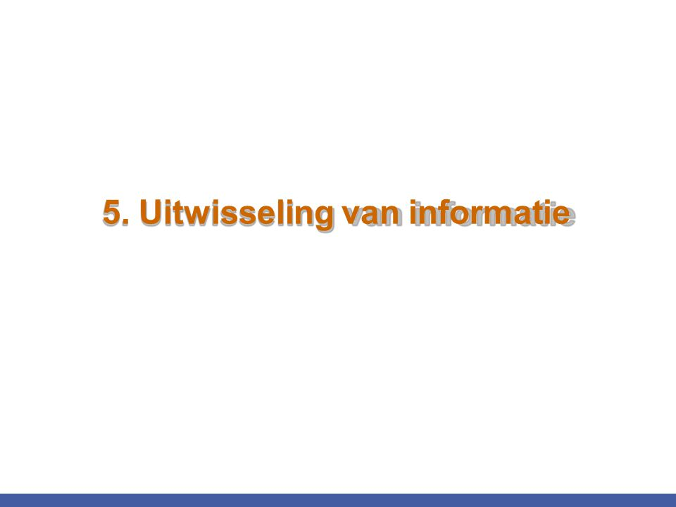 5. Uitwisseling van informatie
