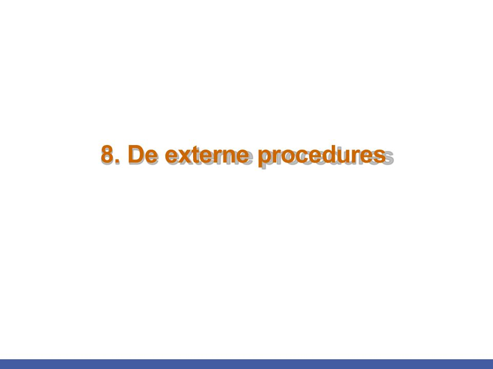 8. De externe procedures