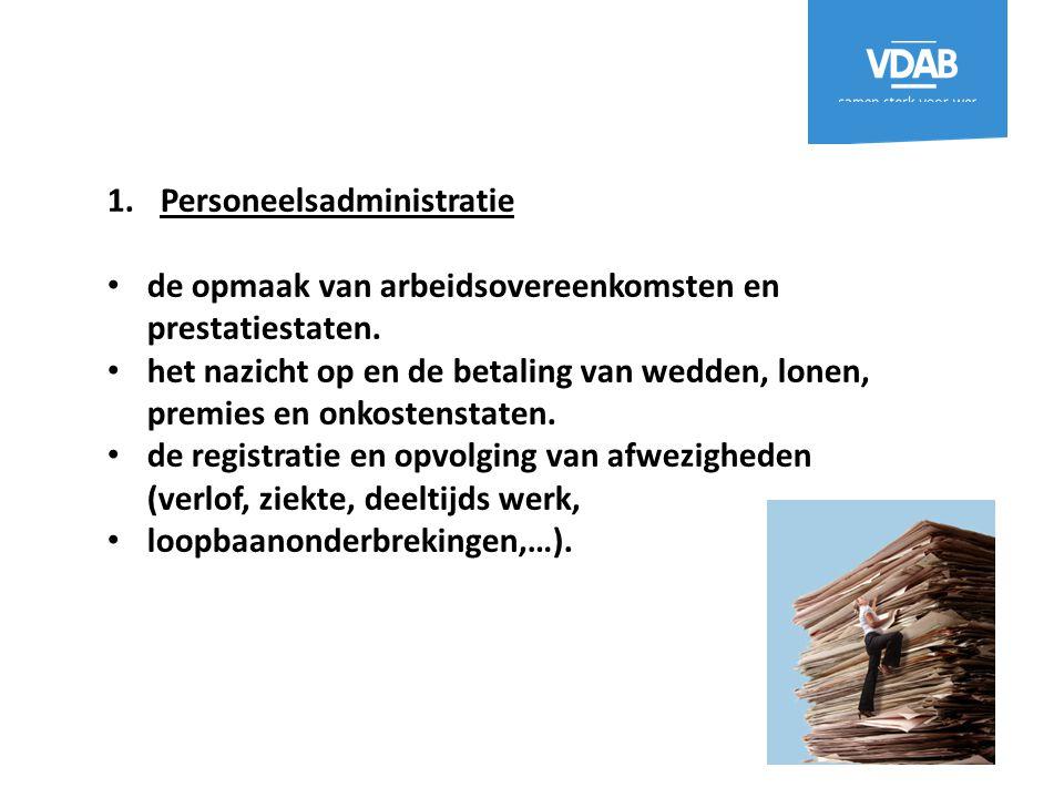 1.Personeelsadministratie de opmaak van arbeidsovereenkomsten en prestatiestaten. het nazicht op en de betaling van wedden, lonen, premies en onkosten