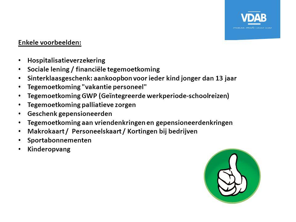 Enkele voorbeelden: Hospitalisatieverzekering Sociale lening / financiële tegemoetkoming Sinterklaasgeschenk: aankoopbon voor ieder kind jonger dan 13