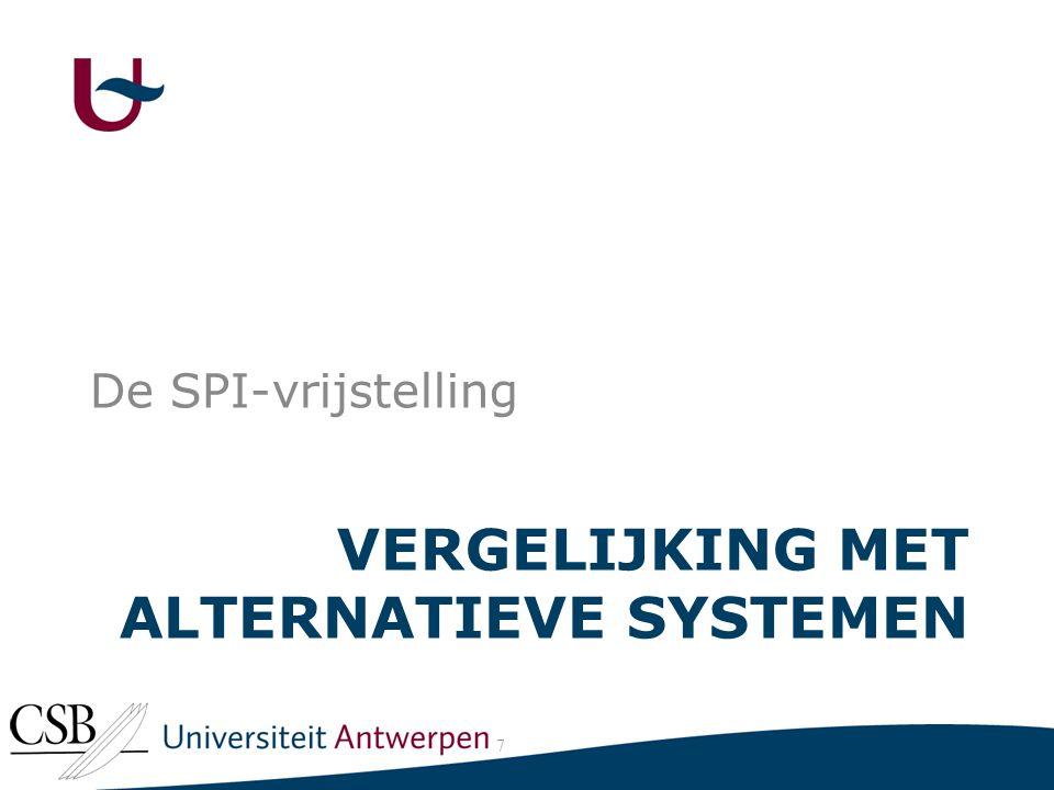 VERGELIJKING MET ALTERNATIEVE SYSTEMEN De SPI-vrijstelling 7