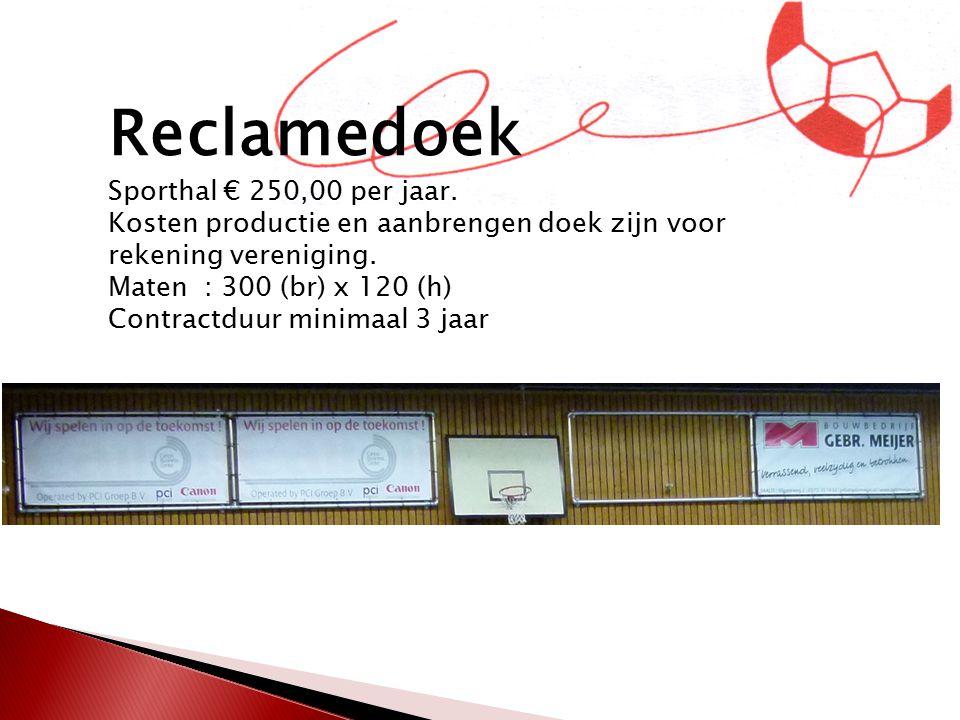 Reclamedoek Sporthal € 250,00 per jaar. Kosten productie en aanbrengen doek zijn voor rekening vereniging. Maten : 300 (br) x 120 (h) Contractduur min