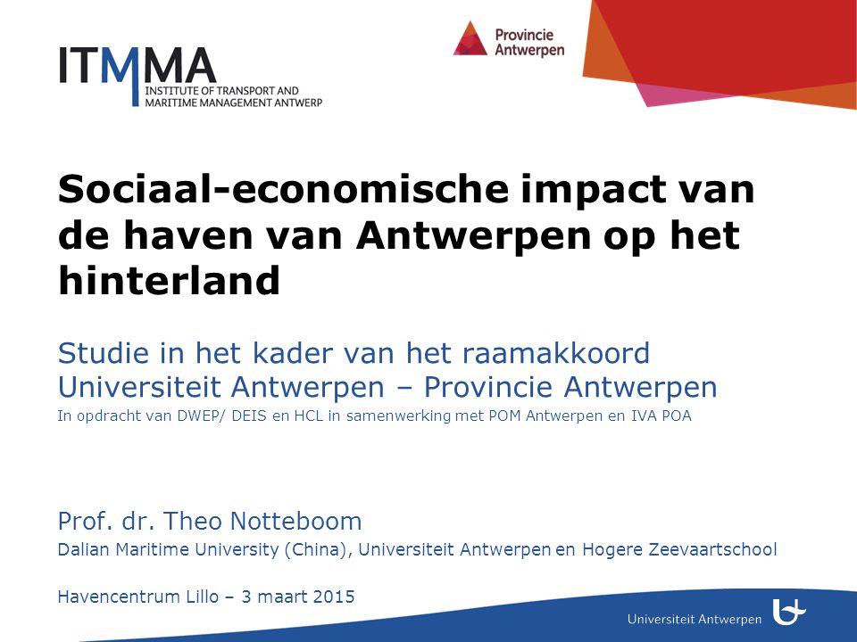 Sociaal-economische impact van de haven van Antwerpen op het hinterland Studie in het kader van het raamakkoord Universiteit Antwerpen – Provincie Ant