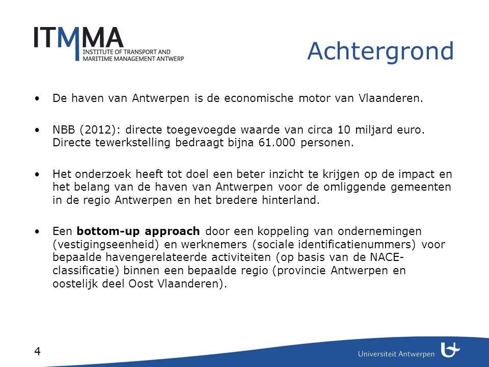 4 Achtergrond De haven van Antwerpen is de economische motor van Vlaanderen. NBB (2012): directe toegevoegde waarde van circa 10 miljard euro. Directe