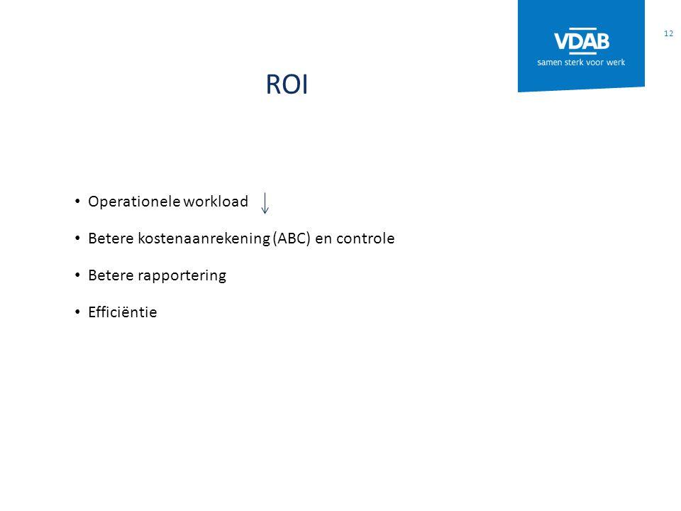 ROI Operationele workload Betere kostenaanrekening (ABC) en controle Betere rapportering Efficiëntie 12