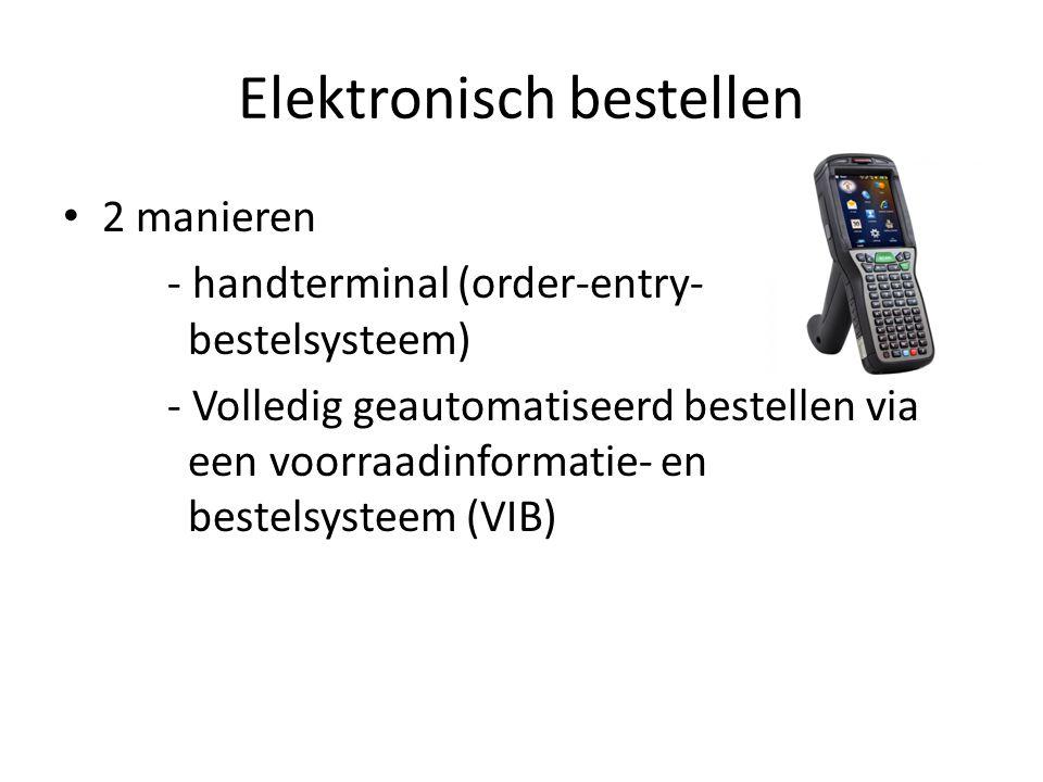 Elektronisch bestellen 2 manieren - handterminal (order-entry- bestelsysteem) - Volledig geautomatiseerd bestellen via een voorraadinformatie- en bestelsysteem (VIB)