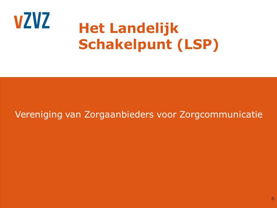 Vereniging van Zorgaanbieders voor Zorgcommunicatie Het Landelijk Schakelpunt (LSP) 6