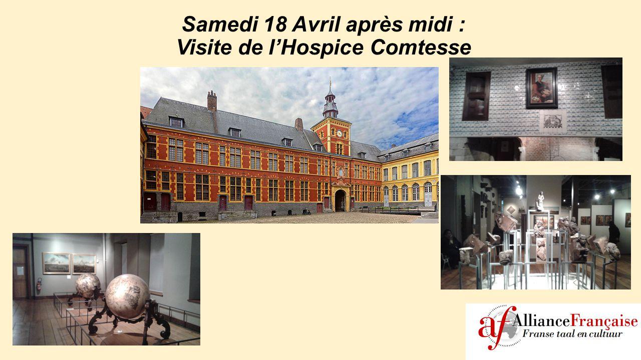 Samedi 18 Avril après midi : Visite de l'Hospice Comtesse