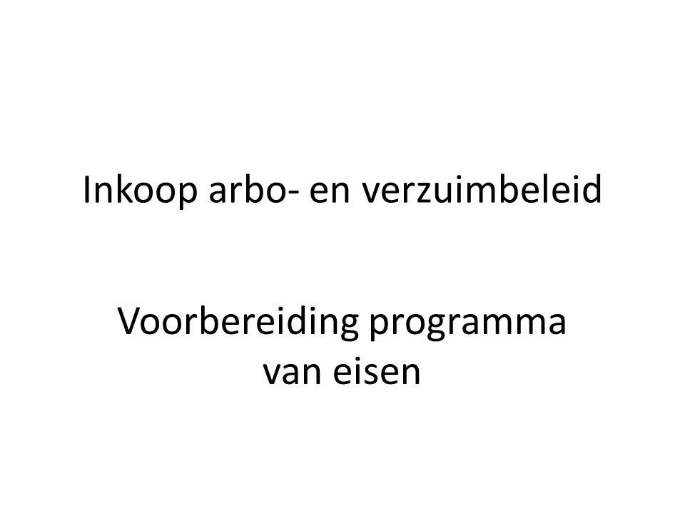 Inkoop arbo- en verzuimbeleid Voorbereiding programma van eisen