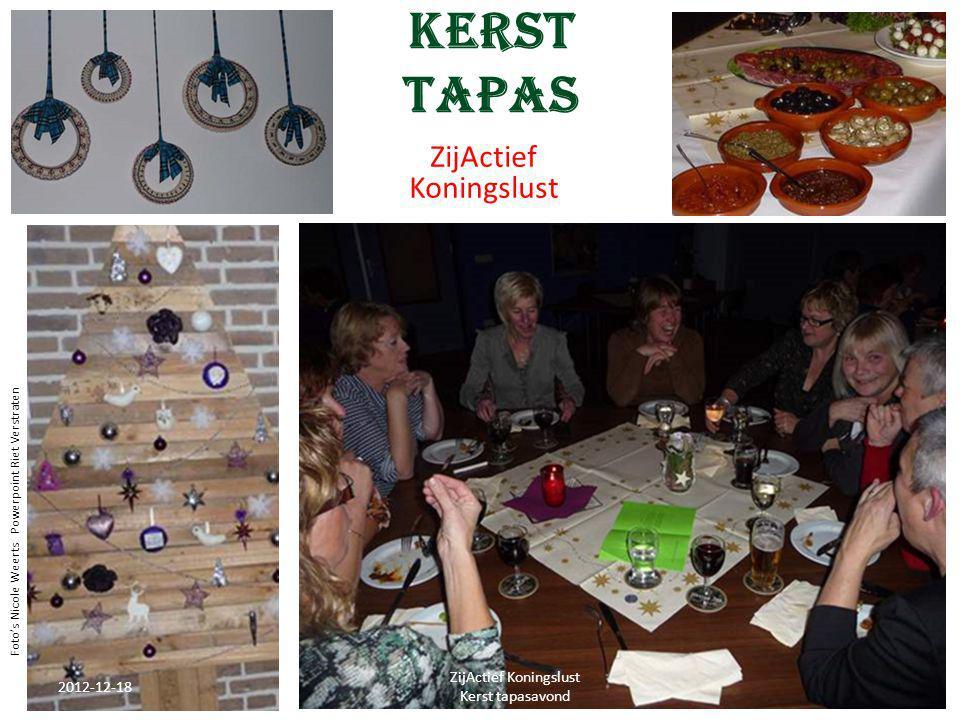 Kerst tapas ZijActief Koningslust 2012-12-18 ZijActief Koningslust Kerst tapasavond 1 Foto's Nicole Weerts Powerpoint Riet Verstraten