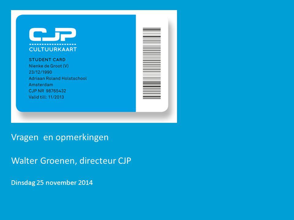 Vragen en opmerkingen Walter Groenen, directeur CJP Dinsdag 25 november 2014