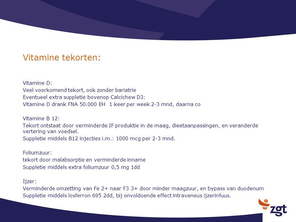 Vitamine tekorten: Vitamine D: Veel voorkomend tekort, ook zonder bariatrie Eventueel extra suppletie bovenop Calcichew D3: Vitamine D drank FNA 50.00