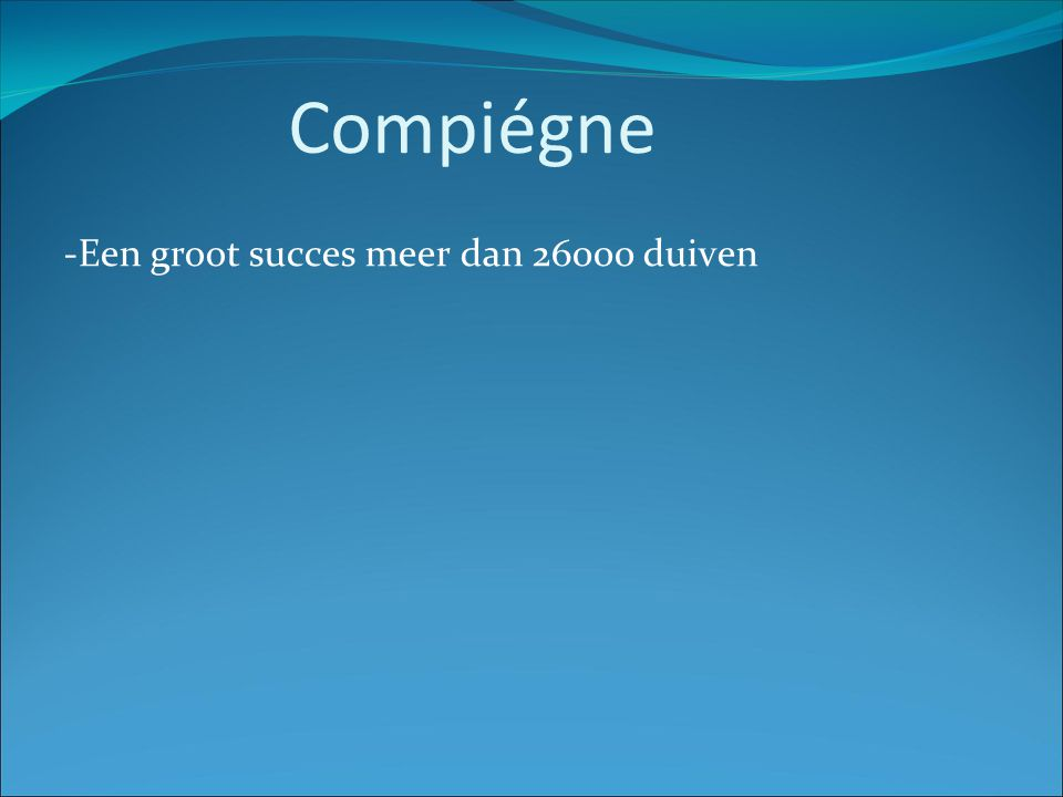 Compiégne -Een groot succes meer dan 26000 duiven