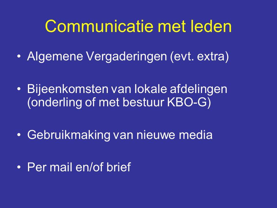Communicatie met leden Algemene Vergaderingen (evt. extra) Bijeenkomsten van lokale afdelingen (onderling of met bestuur KBO-G) Gebruikmaking van nieu