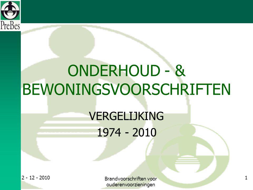 ONDERHOUD - & BEWONINGSVOORSCHRIFTEN VERGELIJKING 1974 - 2010 2 - 12 - 20101 Brandvoorschriften voor ouderenvoorzieningen