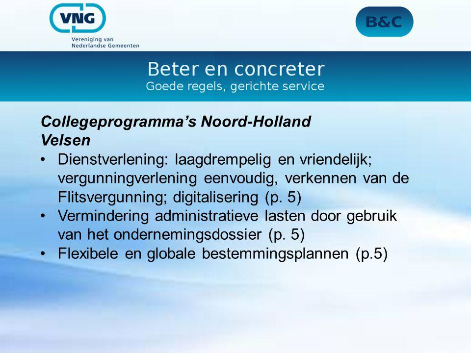 Collegeprogramma's Noord-Holland Velsen Dienstverlening: laagdrempelig en vriendelijk; vergunningverlening eenvoudig, verkennen van de Flitsvergunning