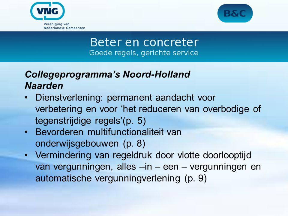 Collegeprogramma's Noord-Holland Naarden Dienstverlening: permanent aandacht voor verbetering en voor 'het reduceren van overbodige of tegenstrijdige