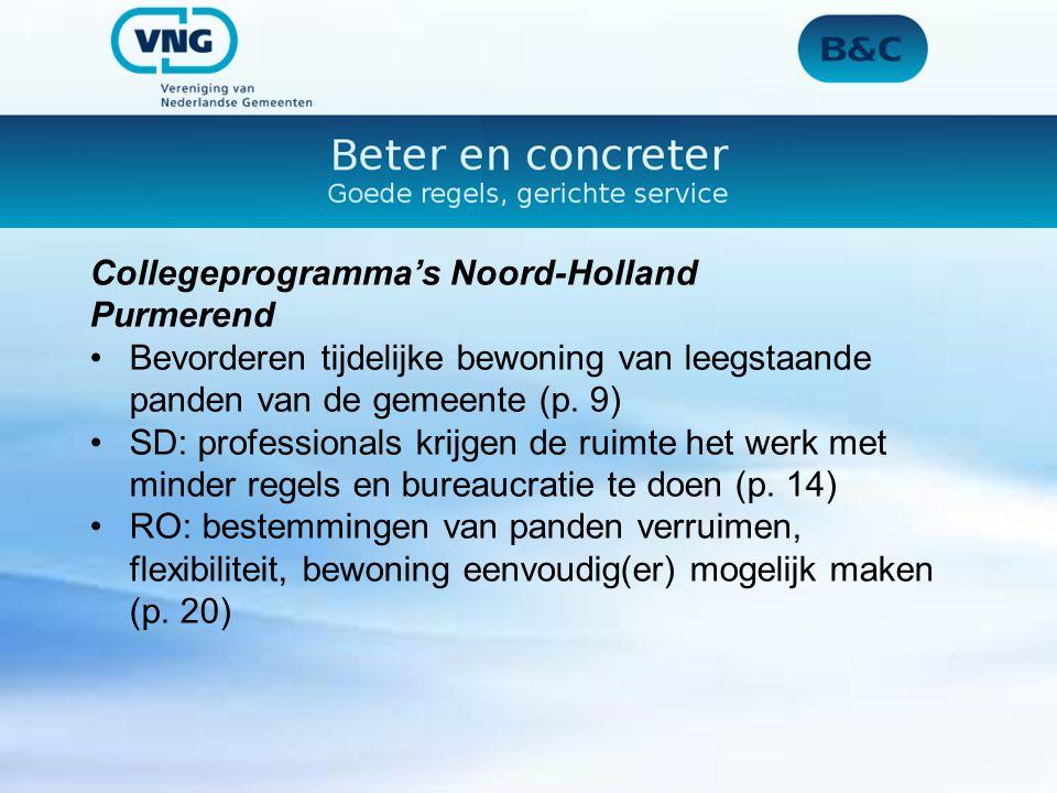 Collegeprogramma's Noord-Holland Purmerend Bevorderen tijdelijke bewoning van leegstaande panden van de gemeente (p. 9) SD: professionals krijgen de r