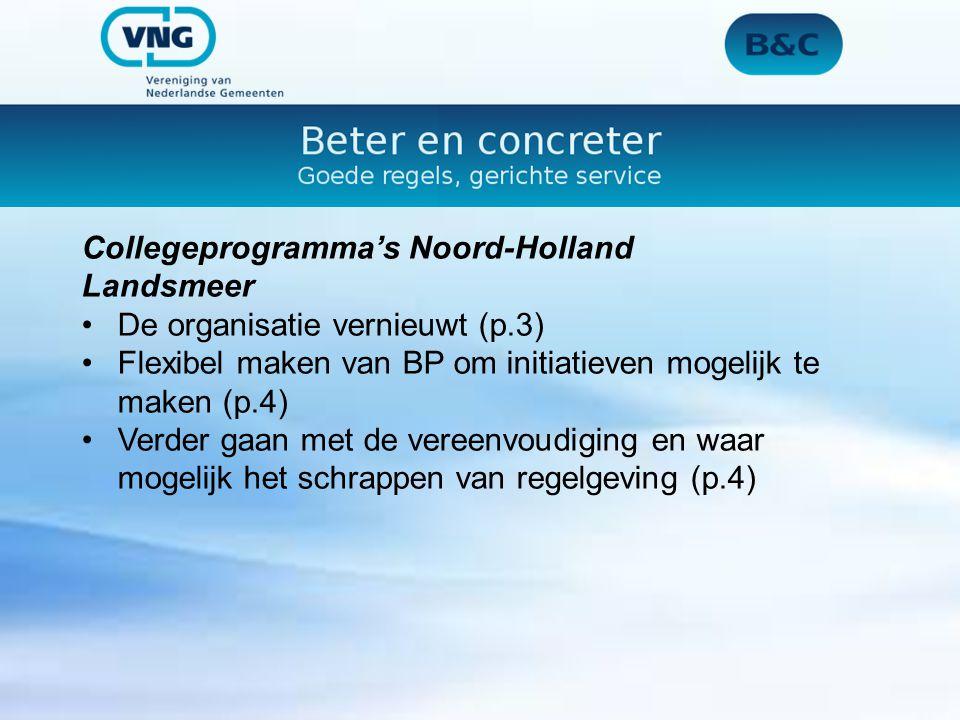 Collegeprogramma's Noord-Holland Landsmeer De organisatie vernieuwt (p.3) Flexibel maken van BP om initiatieven mogelijk te maken (p.4) Verder gaan me